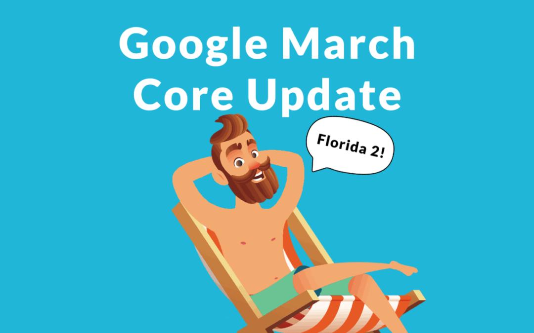 Google Update Florida 2: Μάρτιος 2019 μεγαλύτερη ενημέρωση σε επίπεδο πυρήνα